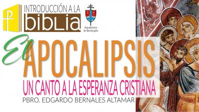 EL APOCALIPSIS: UN CANTO A LA ESPERANZA CRISTIANA