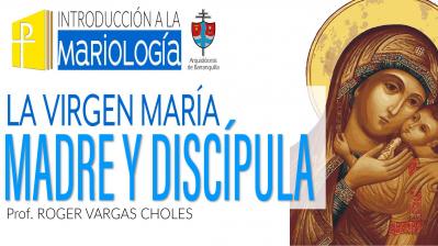 MARÍA: MADRE Y DISCÍPULA. MODELO DEL CRISTIANO