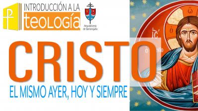 CRISTO: EL MISMO AYER, HOY Y SIEMPRE